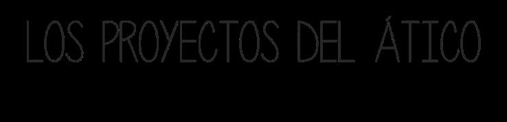 los proyectos del ático
